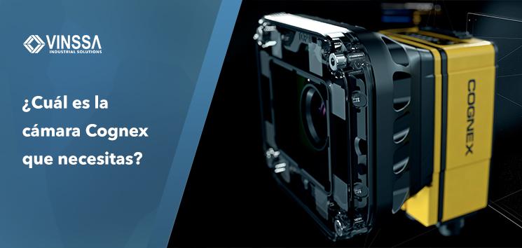 ¿Cuál es la cámara Cognex que necesitas?