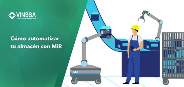 Cómo automatizar tu almacén con MiR
