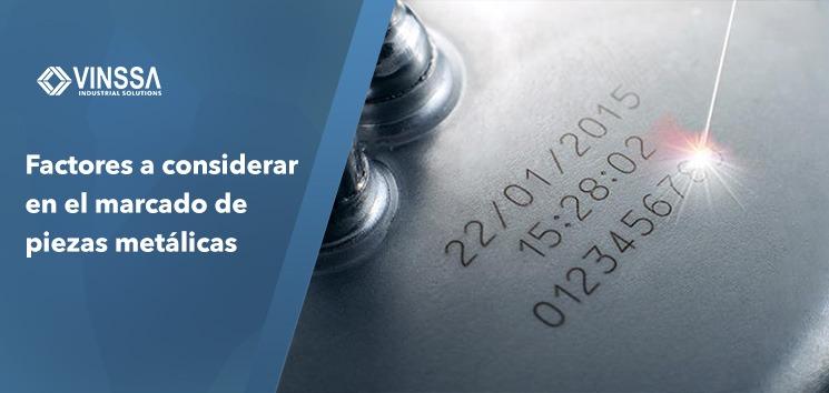 Factores a considerar en el marcado de piezas metálicas